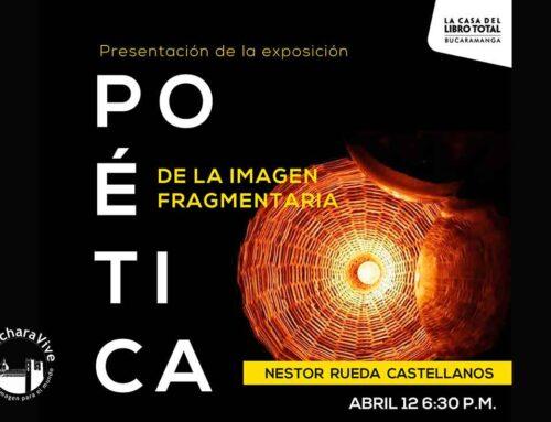 Exposición Poética de la Imagen Fragmentada