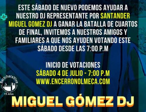 Dj Miguel Gómez hoy compite en cuartos de final