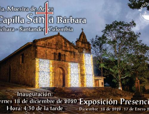 Inauguración 11a. Muestra de Artes Capilla Santa Bárbara 2020
